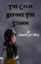 The Calm Before the Storm by SkrillQueen