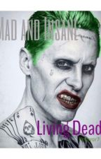 Mad and Insane: The living Dead by Rhorror7