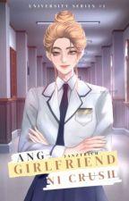 Ang Girlfriend Ni Crush (Gxg) by Janztrich