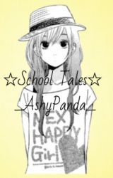 ☆School Tales☆ by _AshyPanda_