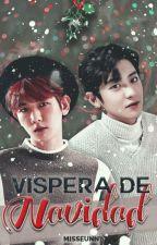 Víspera de Navidad [ChanBaek / BaekYeol] by MissEunn