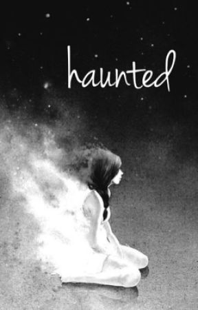 Haunted by a_rose_713