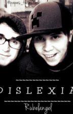 D I S L E X I A [rubelangel] by Papas_Fritas123