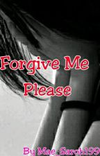Forgive Me Please (REPOST ULANG) by Mae_saroh199