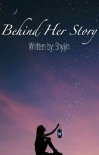 Behind Her Story by shyijin