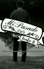 -Mi Pasado- (PAUSADA) by Fanko-R