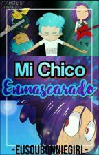 ✿Mi Chico Enmascarado✿BonBonnie ✿ by -EuSouBonnieGirl-