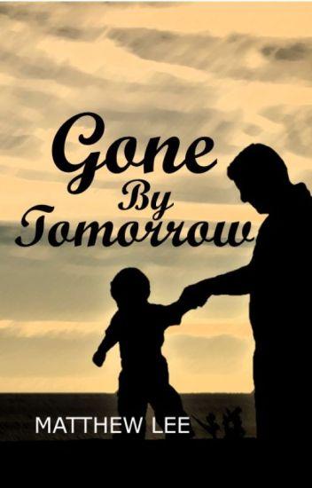 Gone By Tomorrow