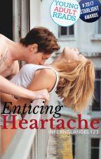 Enticing Heartache by InfernalAngel123