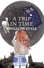 A Trip In Time (Willow Style) by secret_ninja