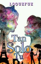 Tan Solo Tu (MLB Fanfic) by loquefue
