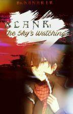 'B L A N K' (The SKY's Watching) by hanariv