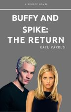 Buffy and Spike: The Return by officialkateparkes