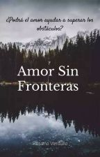 Amor sin fronteras by roh30stm