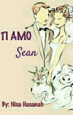 Ti Amo, Sean! (Completed) by Ncahsnh