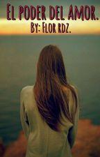El Poder Del Amor. #EAP(Libro 2) by KittenDM2