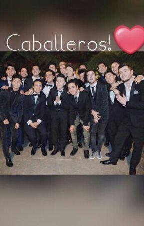 #Caballeros!💖 by ItsBabeValery17