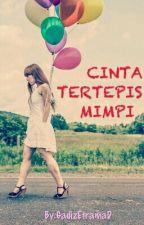 CINTA TERTEPIS MIMPI  by GadizEtramaD
