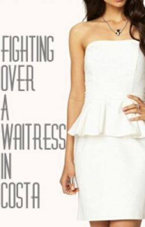 ♥Fighting Over A Waitress In Costa♥ -  [2nd book of the Biracial Love Trilogy] by BiBi1D99