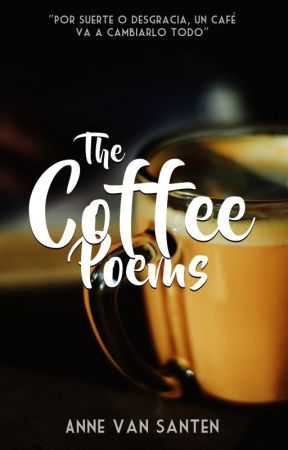 The Coffee Poems by AnneVanSanten
