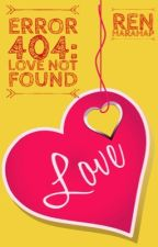 Error 404: Love not Found by renharahap