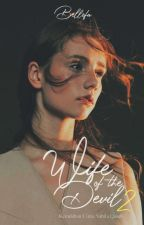 [C]BOOK2 : Wife Of The Devil ✔ #Wattys2017 by ewahbell