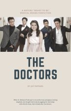 """The Doctors (A Mature """"Meant to Be"""" Fiction) by thejraphaelwrites"""