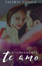 Eternamente, te amo© by ValCorzar