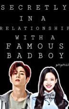 Secretly In A Relationship With A Famous Badboy by Got7igot7islife