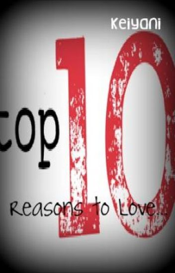 Top Ten Reasons To Love...