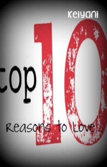 Top Ten Reasons To Love...