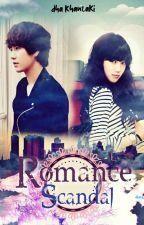 Romance Scandal by DhaKhanzaki