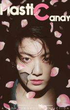 Plastic Candy (BTS Jungkook Fic) by Malberrylover