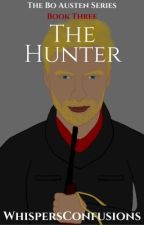 The Hunter [COMPLETED] by WhispersConfusions