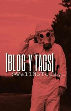 |BLOG Y TAGS| by WellNoToday_
