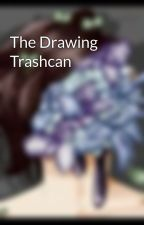 The Drawing Trashcan by A_Child_Universe