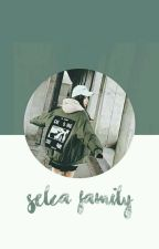 selca family | soon. by selcafamily