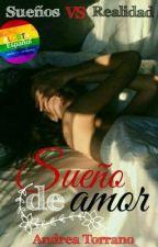 Sueño de amor © | Completa by AndreaTorrano