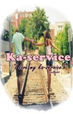 Ka-service by queeny664