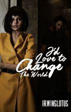 I'd Love to Change The World || zaylena by irwinslotus