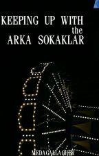 keeping up with the Arka Sokaklar  by ZradfordboyZ