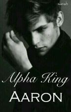 Alpha King Aaron by werewolf_author