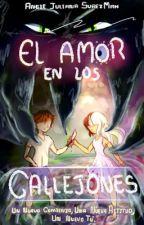 El Amor En Los Callejones - #PGP2017 by AngieJulianaSurezMan
