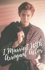 I Married With Arrogant Actor <End> by Kusrifany