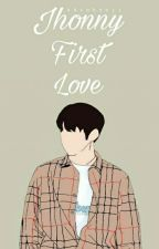 Johnny first love [COMPLETED] by febyannd18_