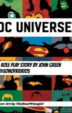 DC UNIVERSE  ( # 1 ) ( An Rp Story ) [ ENDED ] by SonofKratos