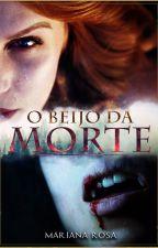 O Beijo da Morte (Romance Lésbico) Degustação by MariRosa1