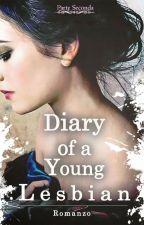 Diary Of A Young Lesbian - Parte Seconda // #Wattys2017 by SayuriMomoka