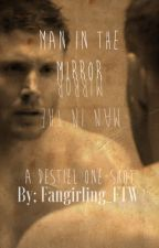 Man in the Mirror (Destiel One-Shot) by Fangirling_FTW_