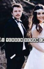 KALDIĞI YERDEN DEVAM(alsel) by efnzzs